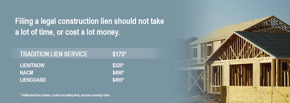 Filing a legal construction lien is only $150 with Tradition Notice Services